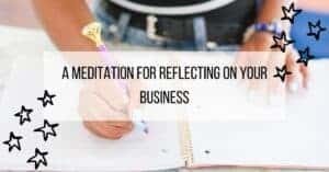 A Meditation for Reflecting On Your Business