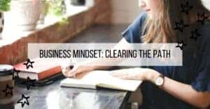 Business Mindset - Clearing the Path