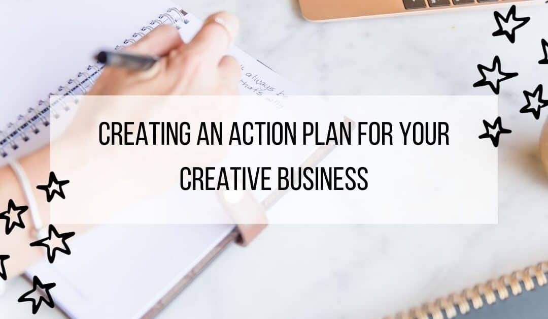 Creating an Action Plan For Your Creative Business