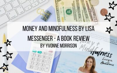 Money and Mindfulness by Lisa Messenger – A Book Review