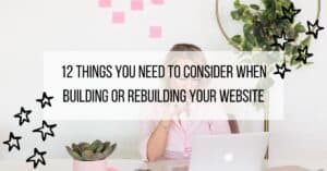 12 Things you need to consider when building or rebuilding your website