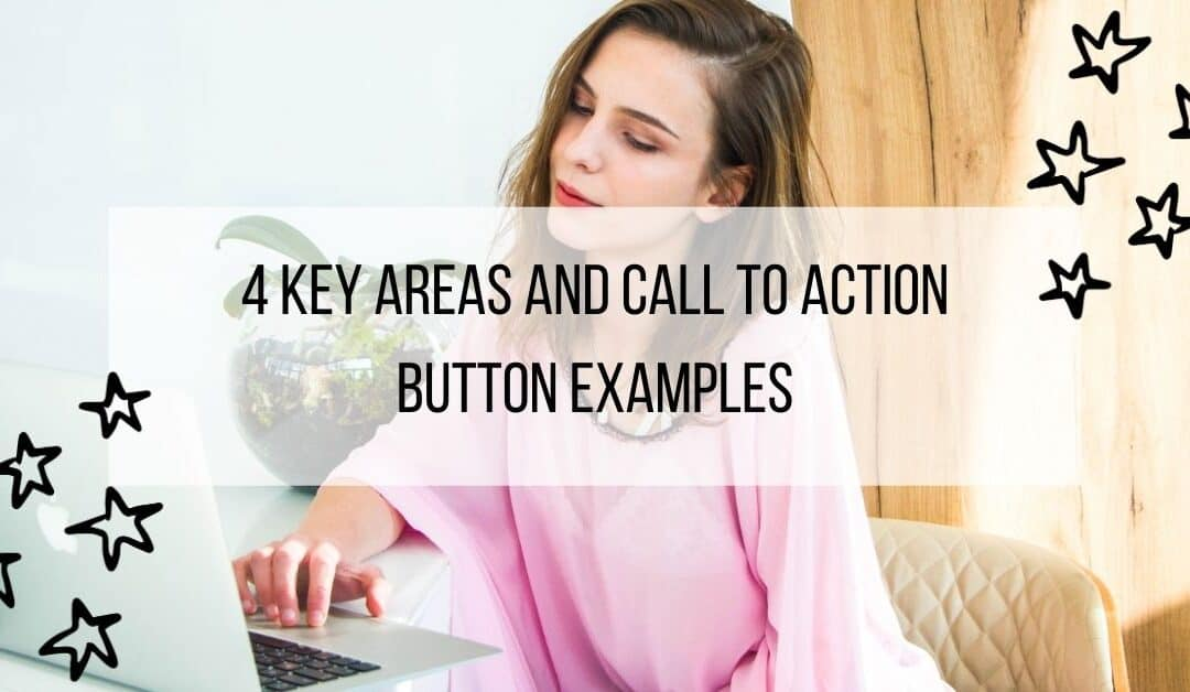 4 Key Areas + Call to Action Button Ideas & Examples